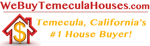 We Buy Temecula California Houses For Cash